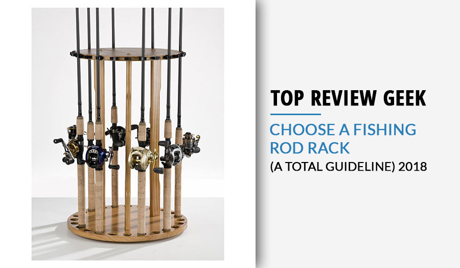 Choose a fishing rod rack