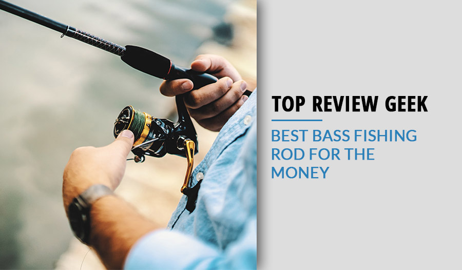 Best bass fishing rod for the money